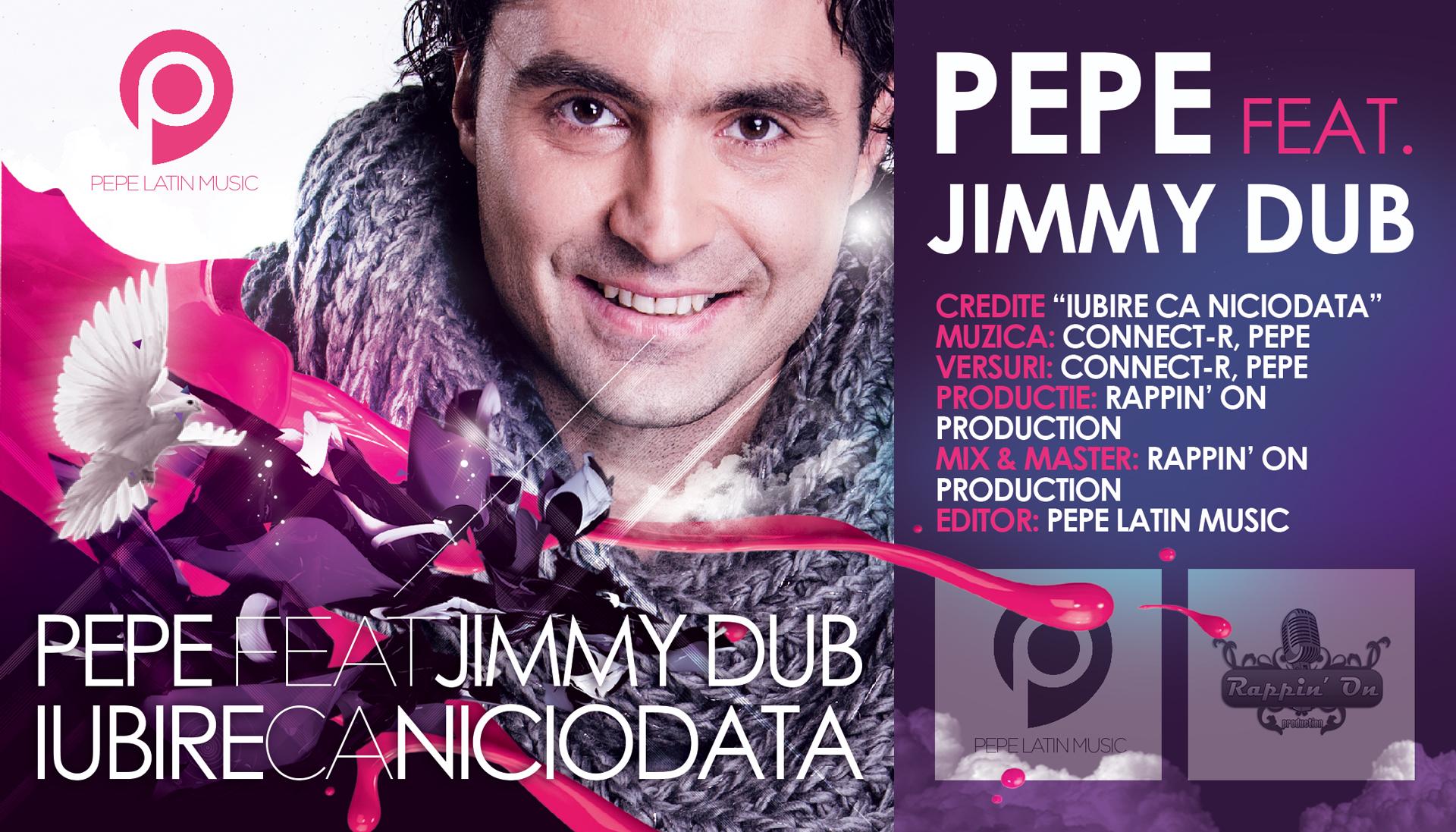 Pepe feat Jimmy Dub - Iubire ca niciodata (piesa noua)
