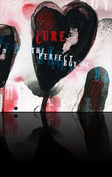 "The Cure - ""The Perfect Boy"""