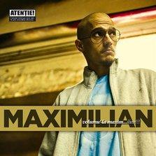 "Lansare album Maximilian - ""Volumu' la Maxim...ilian!"""