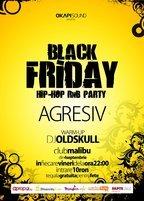 Black Friday: hip-hop si r&b party cu AGRESIV @ Malibu!
