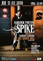 "Concert lansare SPIKE ""Ramanem Prieteni"""