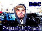 Doc - Scapat de sub control (Promo)