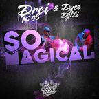 Single nou Drei Ros: So Magical (Feat. Dyce Dylli)