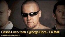 Cassa Loco feat. George Hora - La Mall