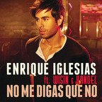 Single nou Enrique Iglesias - No me digas que no (feat. Wisin and Yandel)