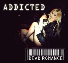 Proiect nou: Dead Romance - Addicted