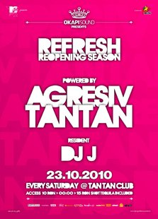23 octombrie: Refresh @ club Tan Tan (powered by Agresiv) + concurs