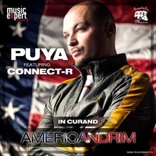 "Puya lanseaza un nou single: ""Americandrim"" (feat Connect-R)"