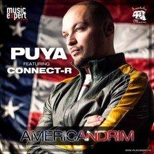 Premiera: single Puya feat Connect-R - Americandrim