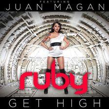 Ruby - Get High (Feat. Juan Magan)