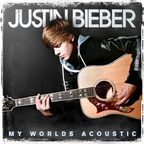 Videoclip Justin Bieber - Never Say Never (acoustic), coperta si tracklist album My Worlds Acoustic