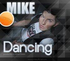 Premiera single nou Mike - Dancing