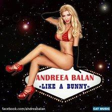 Noul single Andreea Balan - Like a Bunny
