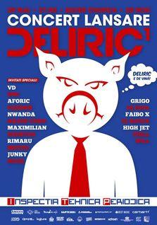 Concert lansare: Deliric1 - Inspectia Tehnica Periodica