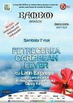 Concert Latin Express si petreceri tematice @ Bamboo Brasov