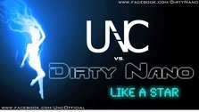 Piesa noua: UNC vs Dirty Nano - Like a star