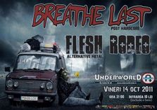 Concert Breathe Last si Flesh Rodeo in Underworld