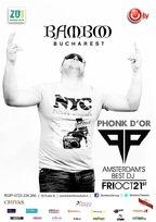 Party cu DJ PHONK D'OR in Bamboo Bucuresti!