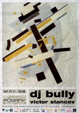 Party cu DJ BULLY si VICTOR STANCOV la Madame Pogany