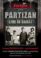 Concert PARTIZAN – Live in Garajul Europa FM (video)