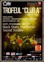 Trofeul Club A - Selectie LIVE: Black Stain, Manfellow, Secret Society