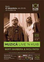 Muzica live'n KUIB – Berti Barbera & Nicu Patoi