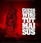 Marti, 14 iunie: Lansare videoclip Guess Who - Tot Mai Sus