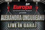 Alexandra Ungureanu live in Garajul Europa FM!