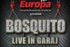 Concert Bosquito in Garajul Europa FM!