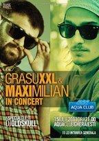 Concert Grasu XXL si Maximilian @ Aqua Club Bacau