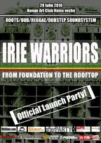 Irie Warriors Official Launch Pary @ Bongo Art Club VAMA VECHE