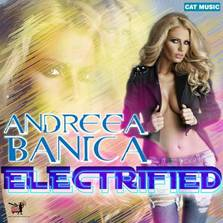 "Andreea Banica - ""Electrified"" (single)"