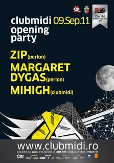 Opening Party - ZIP, Margaret Dygas, Mihigh @Club Midi