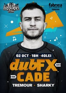 DUB FX si CAde la Fabrica Terrace din Bucuresti