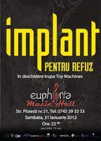 Concert Implant Pentru Refuz in Euphoria Music Hall