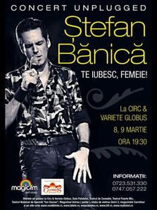 Stefan Banica -Te iubesc, femeie! Concert la Circul Globus!