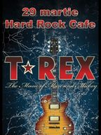 Concert T-REX la Hard Rock Cafe Bucuresti