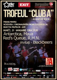 Trofeul Club A: Concert Antarctica, Maya, Red's Queue, R.M.N. Invitati: Blackbeers