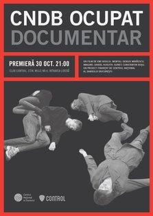 Premiera documentarului CNDB OCUPAT @ Control / Sala Berlin