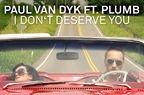 Paul van Dyk feat. Plumb - I Don't Deserve You (videoclip nou)