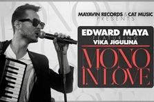 Edward Maya feat Vika Jigulina - Mono In Love (premiera single nou)