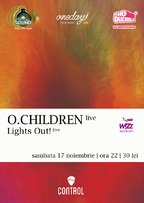 Concert O. CHILDREN si LIGHTS OUT! in club Control!