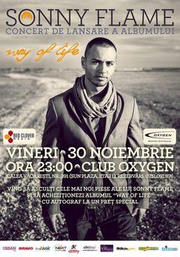 Concert Sonny Flame - lansare album Way of Life in Club Oxygen
