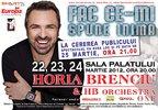 Concerte Horia Brenciu - Fac ce-mi spune inima - la Sala Palatului