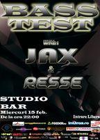 Bass TEST cu JAX & RESSE @STUDIO BAR