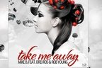 MiKE B feat Drei Ros & Rob Young - Take Me Away