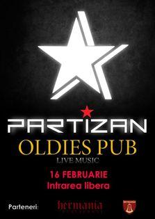 Concert Partizan. Primul in noua formula - Oldies Pub Sibiu!