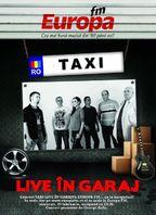 TAXI in concert la Garajul EUROPA FM!