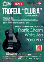 Trofeul Club A - concert live Fara Vise, Plastik Charm si White Ash