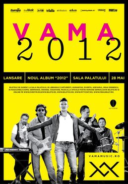Vama lanseaza albumul 2012 pe 28 mai la Sala Palatului